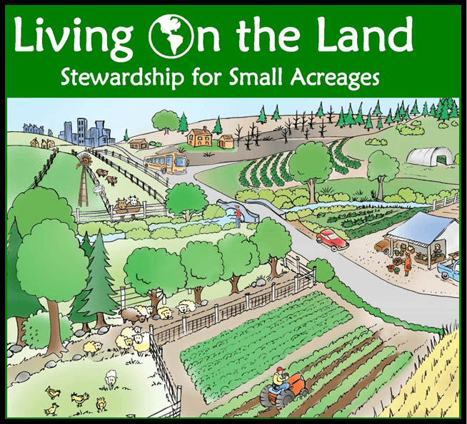 Living on the Land - Stewardship for Small Acreages