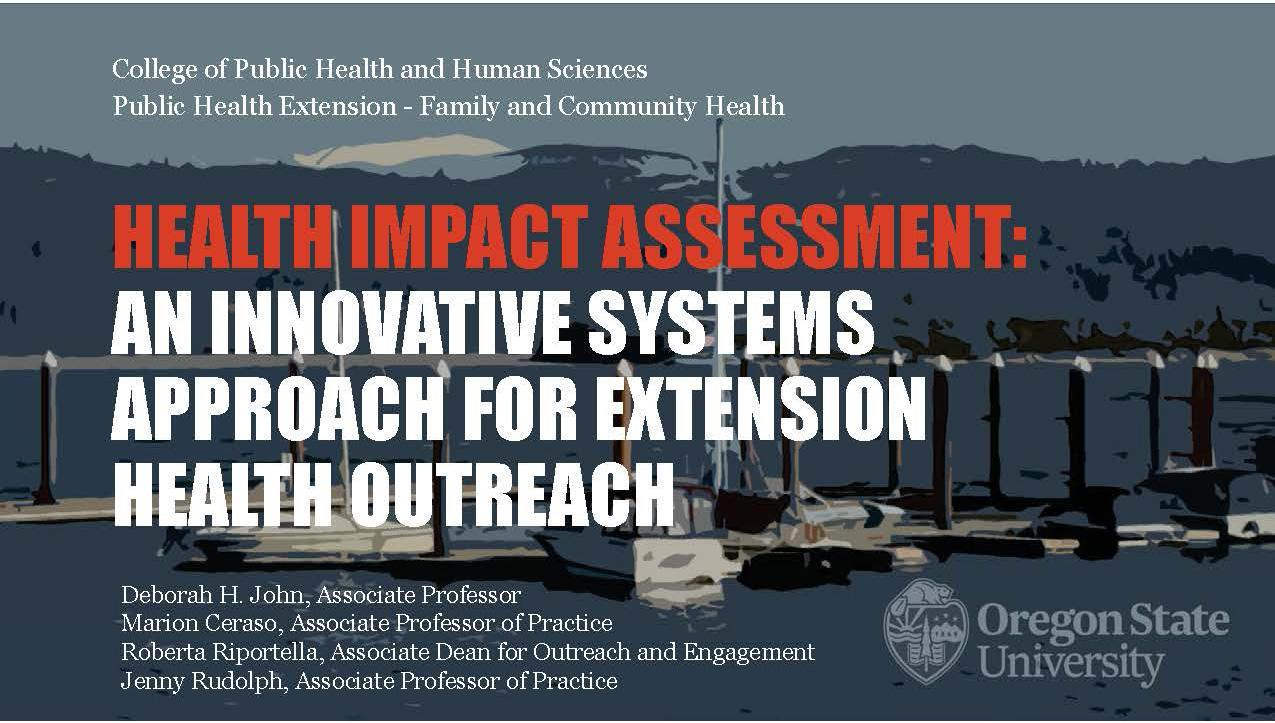 Health Impact Assessment: An innovative systems approach for Extension health outreach.