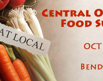 Central Oregon Food Summit: Oct 25, 2014, 8-4pm, Bend Armory