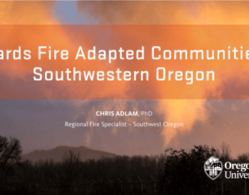Towards Fire Adapted Communities in Southwest Oregon